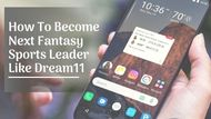 The Ultimate Guide To Become Next Fantasy Sports Leader