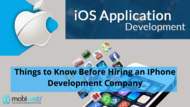 Major Things to Know Before Hiring an IPhone Development Company