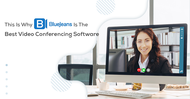 This Is Why BlueJeans Is The Best Video Conferencing Software